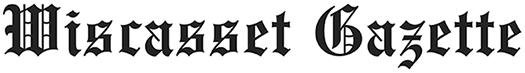 Wiscasset Gazette